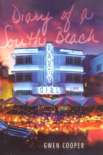 Diary of a South Beach Party Girl - Gwen Cooper