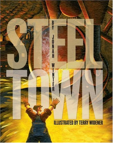 Steel Town - Jonah Winter