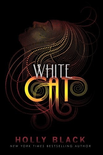 White Cat (Curse Workers, Book 1) - Holly Black
