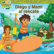 Diego y Mami Al Rescate (Diego and Mami to the Rescue) (Dora the Explorer 8x8)