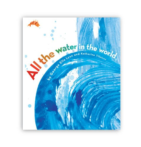 All the Water in the World - Lyon, George Ella