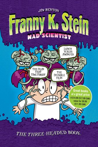 The Three-Headed Book: Lunch Walks Among Us; The Invisible Fran; The Fran That Time Forgot (Franny K. Stein, Mad Scientist) - Jim Benton