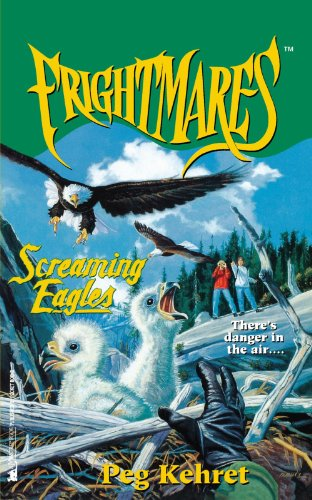 Screaming Eagles (Frightmares) - Peg Kehret