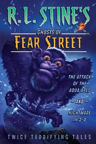 The Attack of the Aqua Apes and Nightmare in 3-D: Twice Terrifying Tales (R.L. Stine's Ghosts of Fear Street) - R.L. Stine