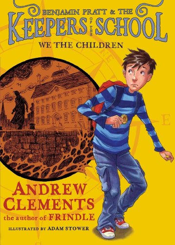 We the Children (Benjamin Pratt and the Keepers of the School) - Andrew Clements