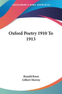 Oxford Poetry 1910 To 1913 - Ronald Knox; Gilbert Murray