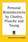 Personal Reminiscences by Chorley, Planche and Young