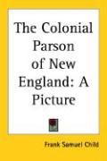 The Colonial Parson of New England