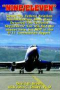Nine/Eleven: Could the Federal Aviation Administration Alone Have Deterred the Terrorist Skyjackers? You Will Find the Answer Here,