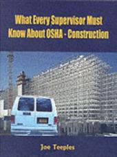 What Every Supervisor Must Know about OSHA - Construction