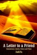A Letter to a Friend: Commentary, Letters, Poetry and Prose