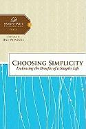 Choosing Simplicity: Embracing the Benefits of a Simpler Life
