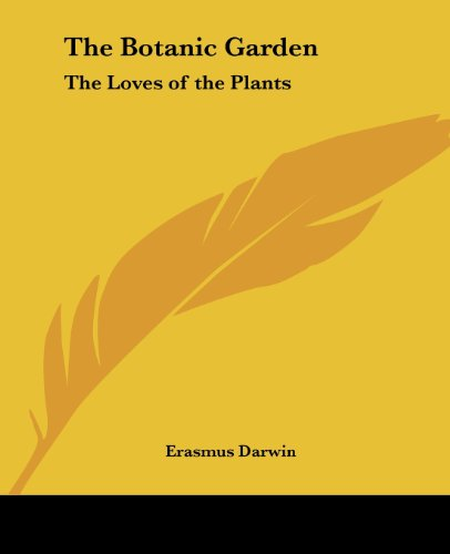 The Botanic Garden: The Loves of the Plants - Erasmus Darwin