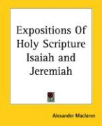 Expositions of Holy Scripture Isaiah and Jeremiah