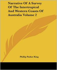 Narrative of a Survey of the Intertropical and Western Coasts of Australia Volume 2