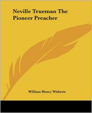 Neville Trueman the Pioneer Preacher