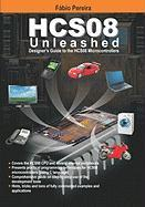 HCS08 Unleashed: Designer's Guide To the HCS08 Microcontrollers