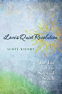 Love's Quiet Revolution: The End Of The Spiritual Search