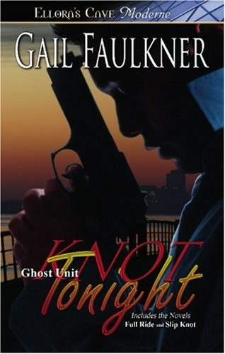Ghost Unit: Knot Tonight (Books 1 and 2) - Gail Faulkner