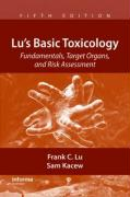 Lu's Basic Toxicology: Fundamentals, Target Organs, and Risk Assessment