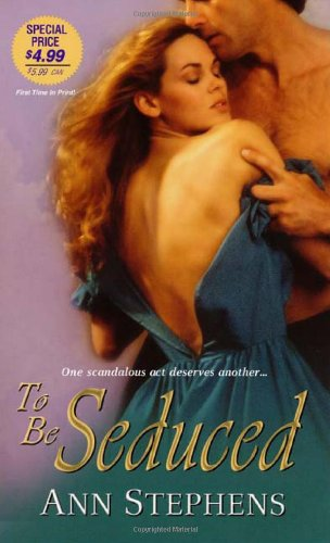 To Be Seduced - Ann Stephens