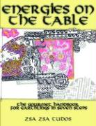 Energies on the Table: The Gourmet Handbook for Earthlings in Seven Steps