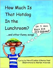 How Much Is That Hotdog in the Lunchroom?: ...and Other Funny Songs