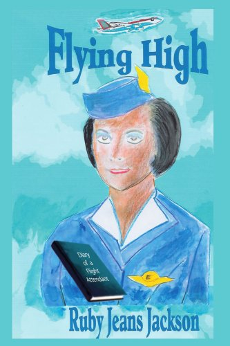 Flying High: Diary of a Flight Attendant - Ruby Jeans Jackson
