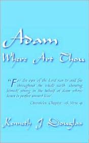 Adam Where Art Thou