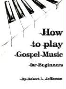 How to Play Gospel Music: For Beginners