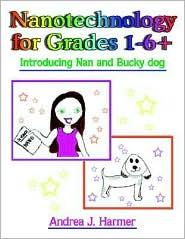 Nanotechnology for Grades 1-6+: Introducing Nan and Bucky Dog