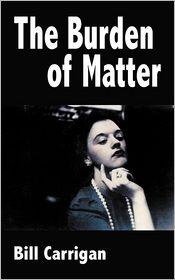 The Burden of Matter