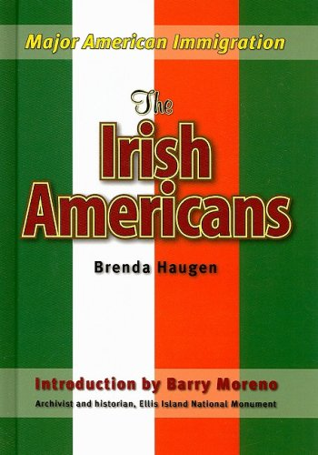 The Irish Americans (Major American Immigration) - Brenda Haugen