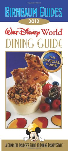 Birnbaum's Walt Disney World Dining Guide 2012 (Birnbaum Guides) - Birnbaum Guides