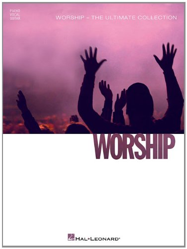 Worship - The Ultimate Collection - Hal Leonard Corp.