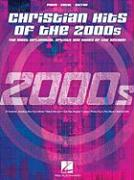 Christian Hits of the 2000s: The Most Influential Artists and Songs of the Decade