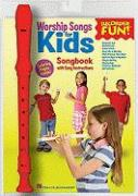 Worship Songs for Kids Songbook: With Easy Instructions [With W/Recorder]