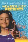 Meadow City Presents: A New Friend