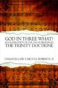 God in Three What?: An Examination of the Use of Persons in the Trinity Doctrine