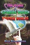 The Place of Spinning Words and Written Worlds
