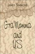 Gra'momma and Us