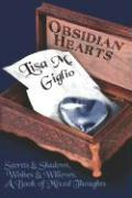 Obsidian Hearts: Secrets & Shadows, Wishes & Willows, a Book of Mixed Thoughts