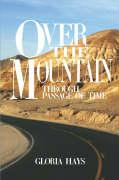 Over the Mountain: Through Passage of Time