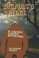 Bigfoot's Bridge: A Cousens Cousins Adventure