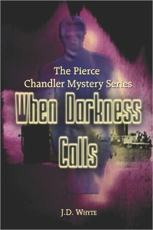 When Darkness Calls: The Pierce Chandler Mystery Series