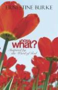 Now What?: Inspired by the Word of God