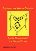 Starving the Anger Gremlin: Anger Management for Young People