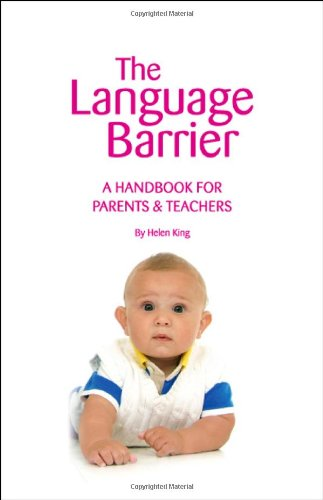 The Language Barrier: A Handbook for Parents  &  Teachers - Helen King