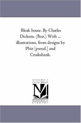 Bleak House by Charles Dickens with Illustrations, from Designs by Phiz [Pseud ] and Cruikshank - Charles Dickens