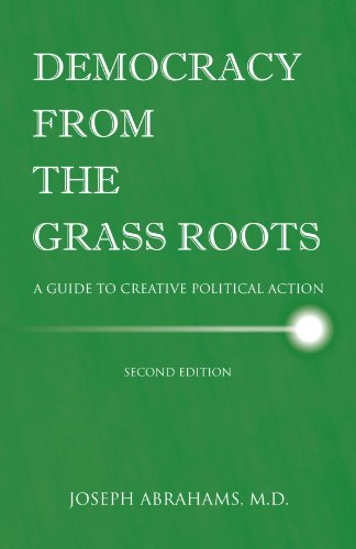 Democracy From The Grass Roots: A Guide to Creative Political Action - Joseph Abrahams